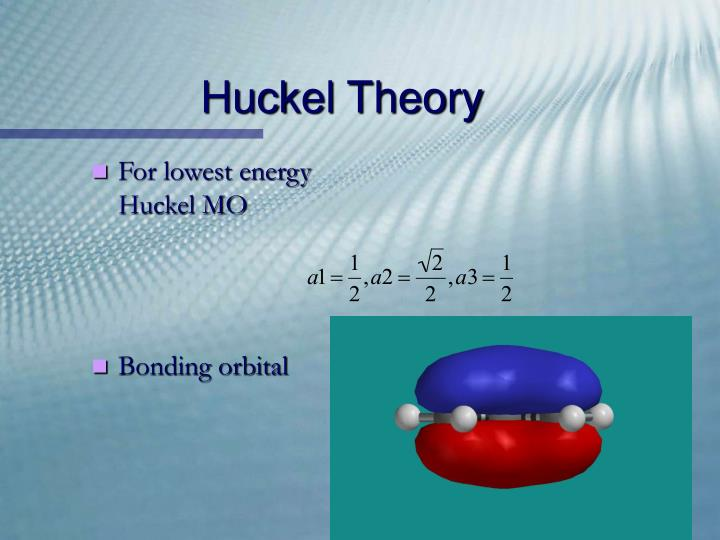 For lowest energy Huckel MO