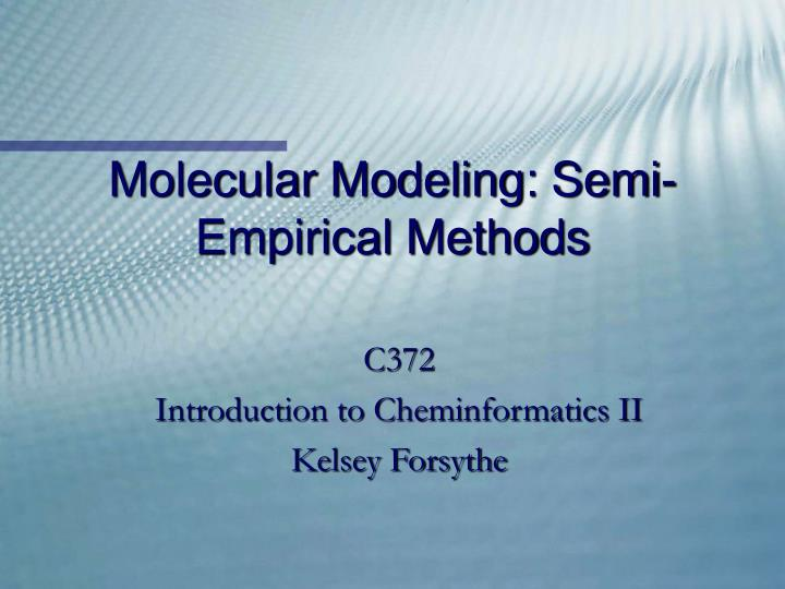 Molecular modeling semi empirical methods