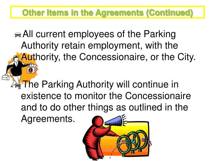 Other Items in the Agreements (Continued)