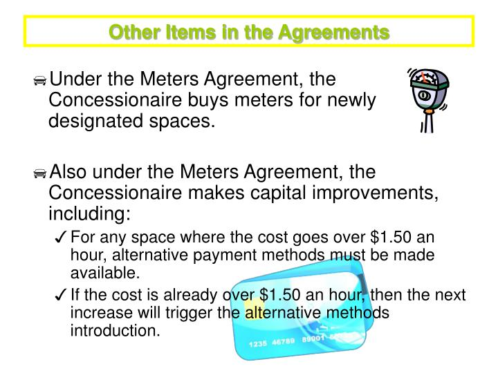 Other Items in the Agreements