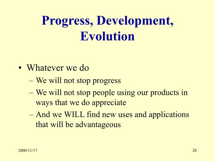Progress, Development, Evolution