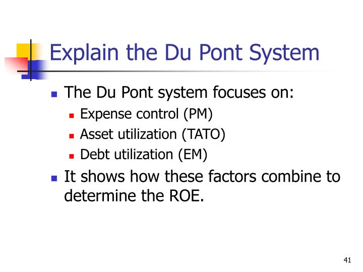 Explain the Du Pont System