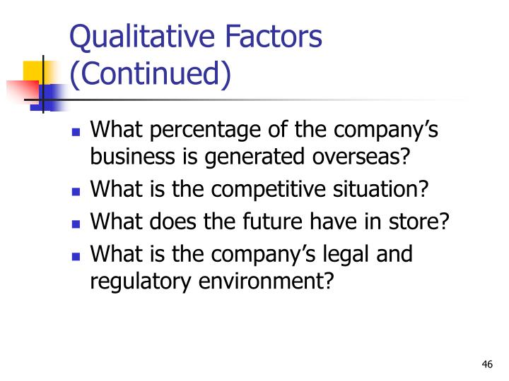 Qualitative Factors (Continued)