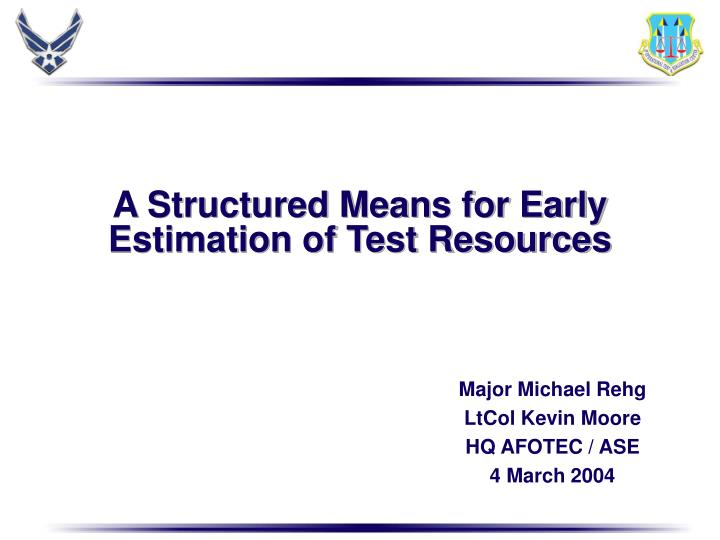 A Structured Means for Early Estimation of Test Resources