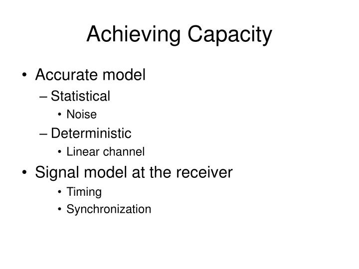 Achieving Capacity