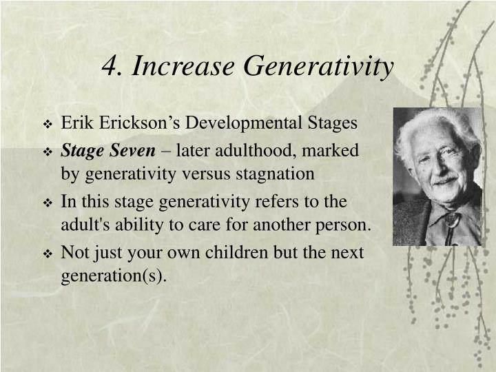 4. Increase Generativity