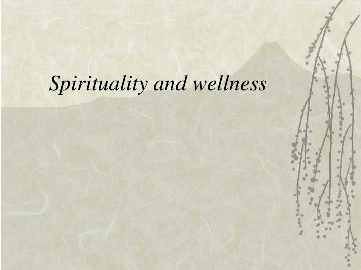Spirituality and wellness