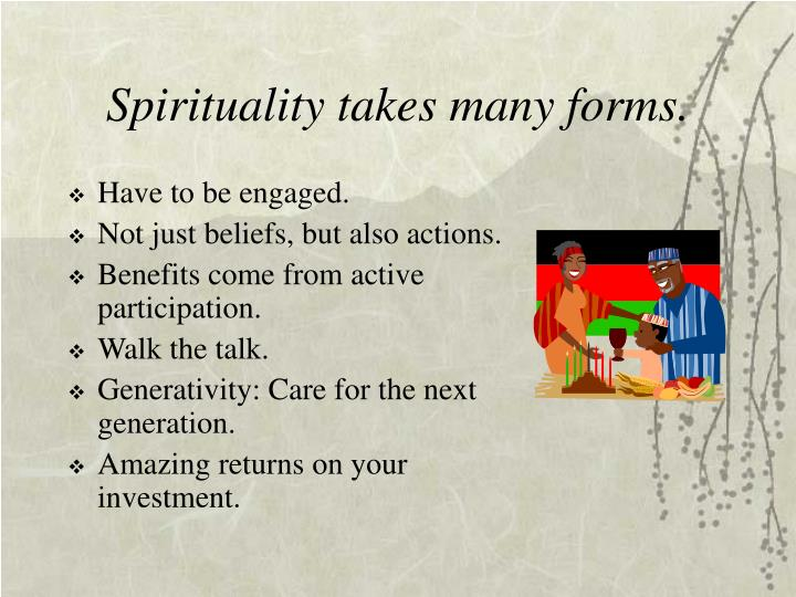 Spirituality takes many forms.