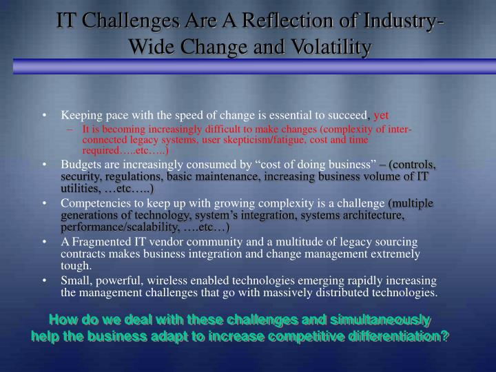 IT Challenges Are A Reflection of Industry-Wide Change and Volatility