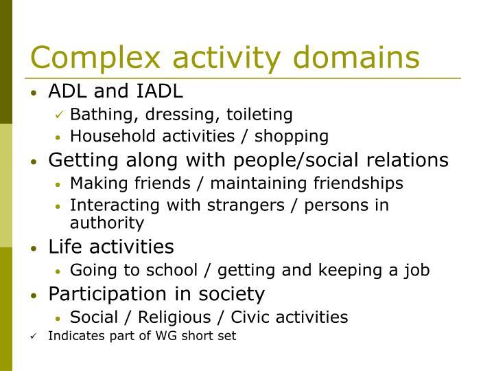 Complex activity domains