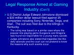 legal response aimed at gaming industry con t