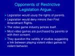 opponents of restrictive legislation argue