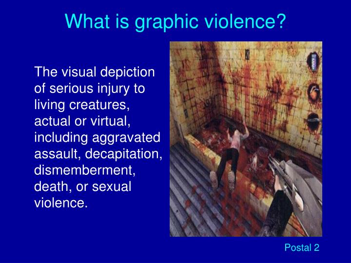 What is graphic violence?