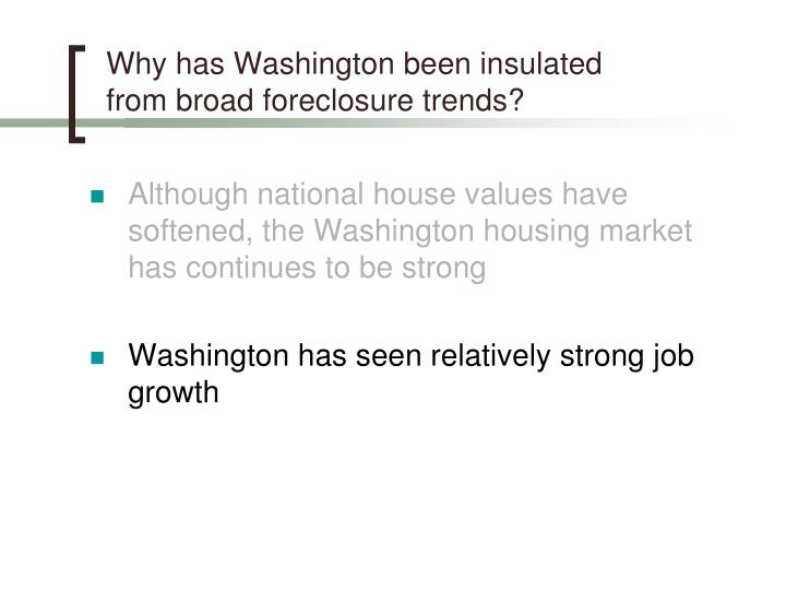 Why has Washington been insulated