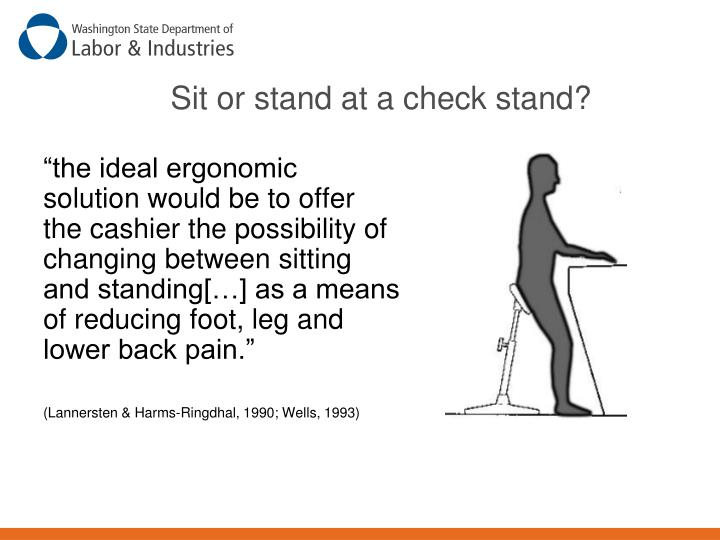 Sit or stand at a check stand?