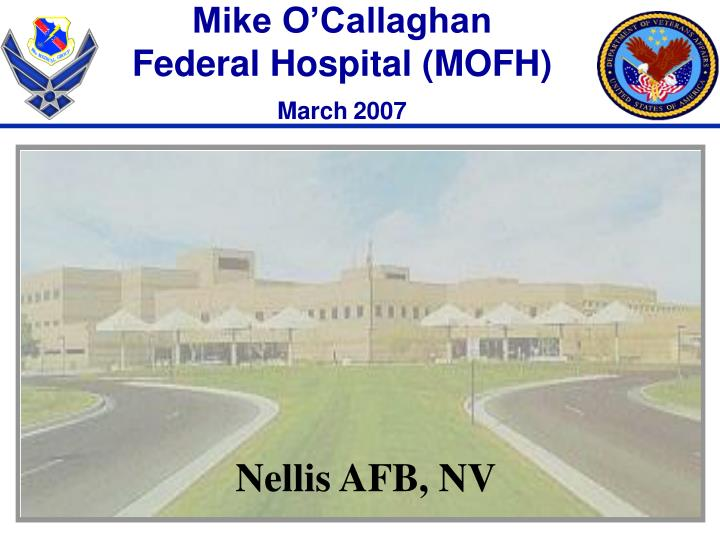 mike o callaghan federal hospital mofh march 2007