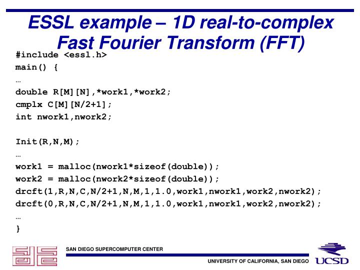 ESSL example – 1D real-to-complex Fast Fourier Transform (FFT)