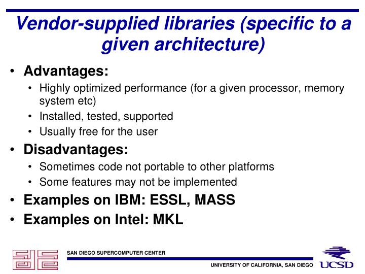 Vendor-supplied libraries (specific to a given architecture)