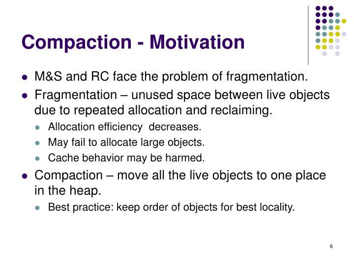 Compaction - Motivation