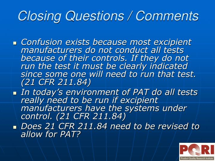Confusion exists because most excipient manufacturers do not conduct all tests because of their controls. If they do not run the test it must be clearly indicated since some one will need to run that test. (21 CFR 211.84)