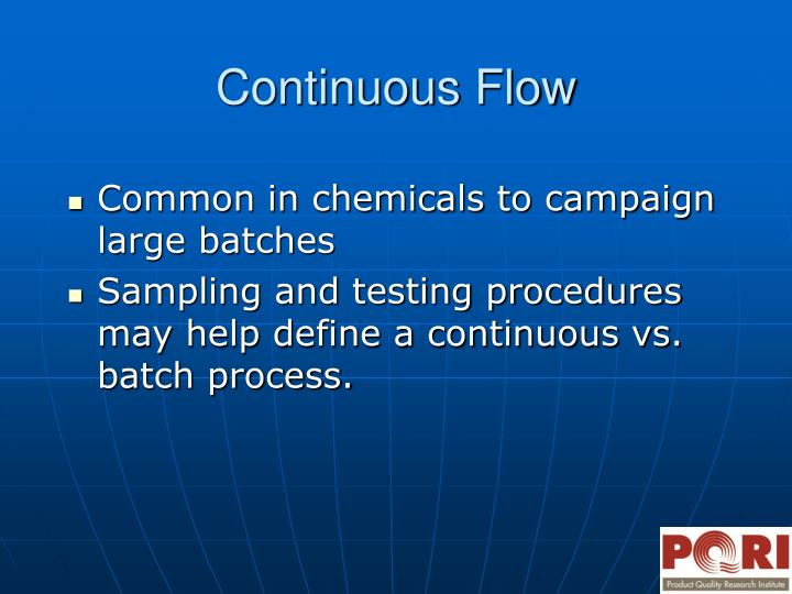 Common in chemicals to campaign large batches