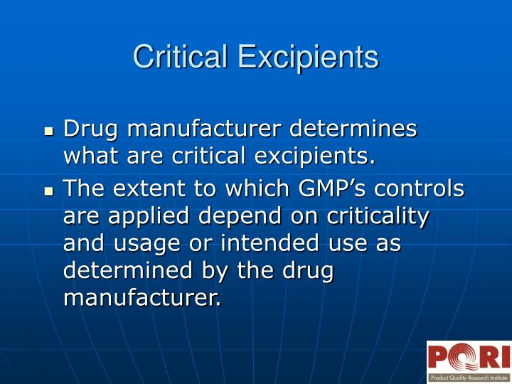 Drug manufacturer determines what are critical excipients.