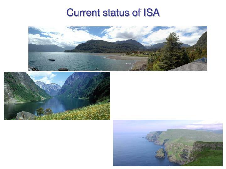 Current status of ISA
