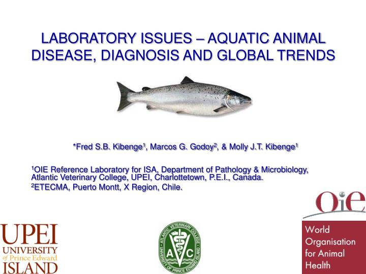 LABORATORY ISSUES – AQUATIC ANIMAL DISEASE, DIAGNOSIS AND GLOBAL TRENDS