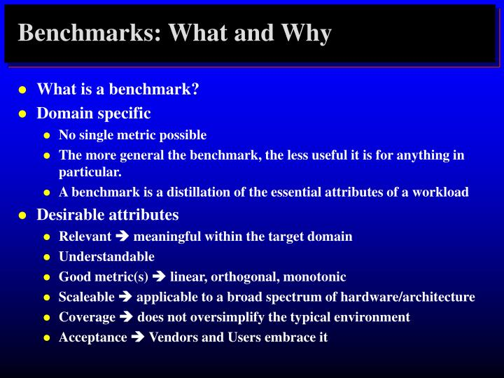 Benchmarks what and why