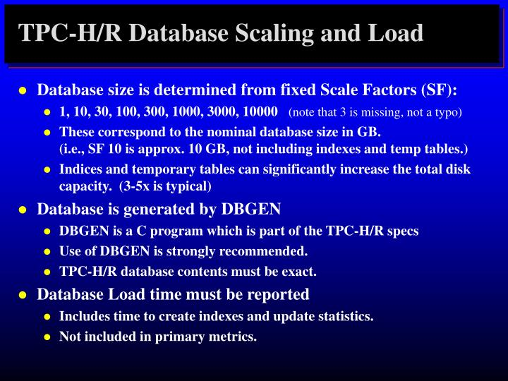 TPC-H/R Database Scaling and Load