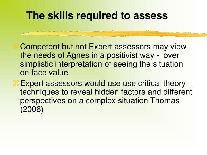 The skills required to assess