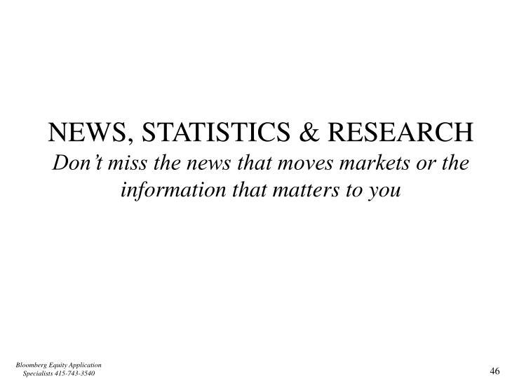NEWS, STATISTICS & RESEARCH