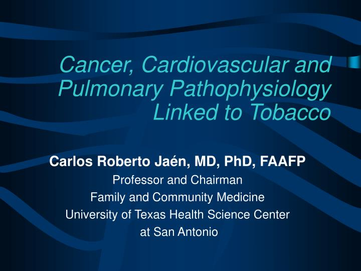 Cancer cardiovascular and pulmonary pathophysiology linked to tobacco