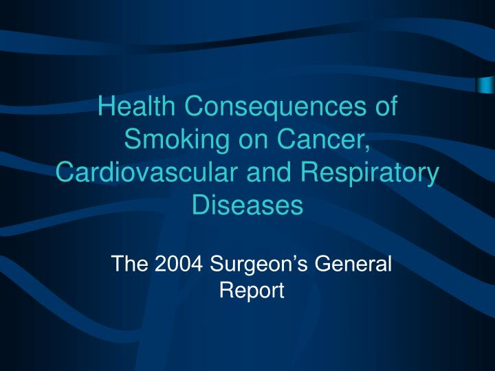 Health consequences of smoking on cancer cardiovascular and respiratory diseases