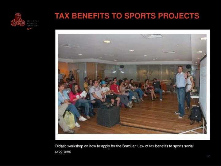 TAX BENEFITS TO SPORTS PROJECTS