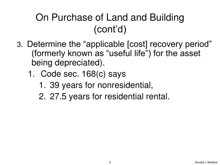 On Purchase of Land and Building (cont'd)