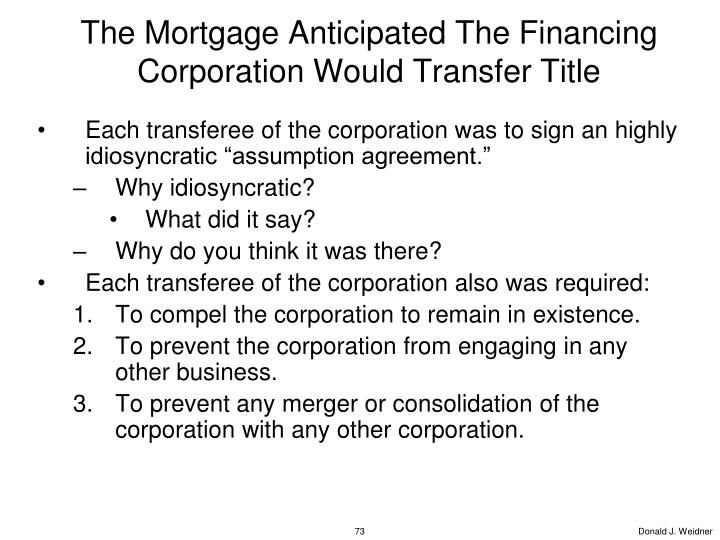 The Mortgage Anticipated The Financing Corporation Would Transfer Title