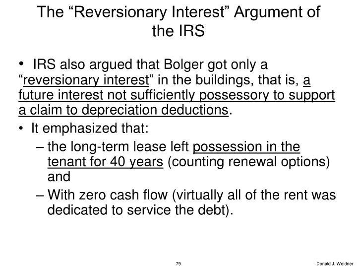 """The """"Reversionary Interest"""" Argument of the IRS"""