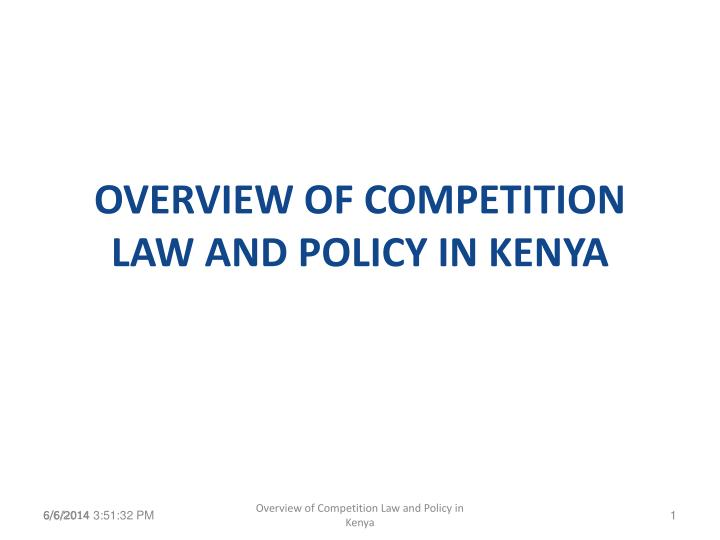 overview of competition law and policy in kenya