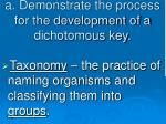 a demonstrate the process for the development of a dichotomous key