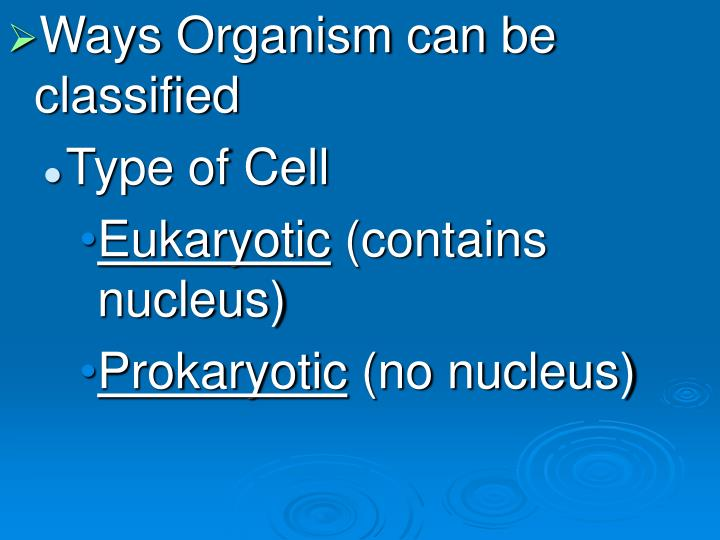 Ways Organism can be classified