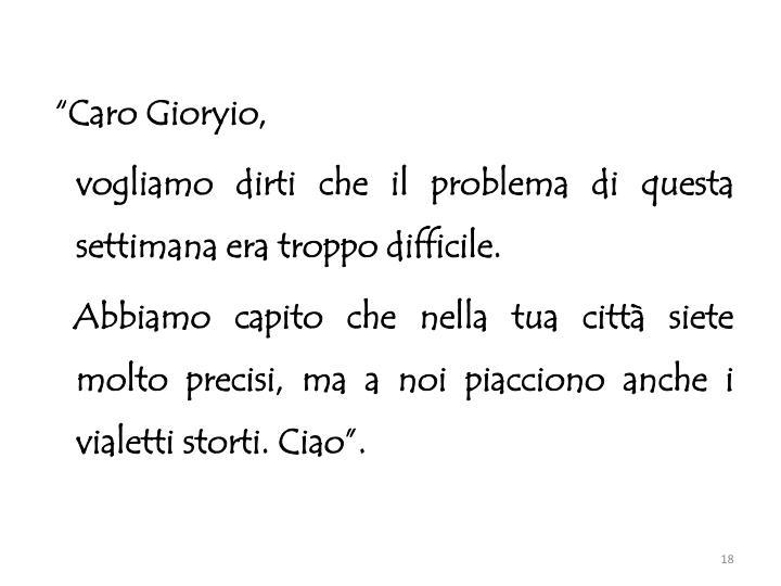 """""""Caro Gioryio,"""