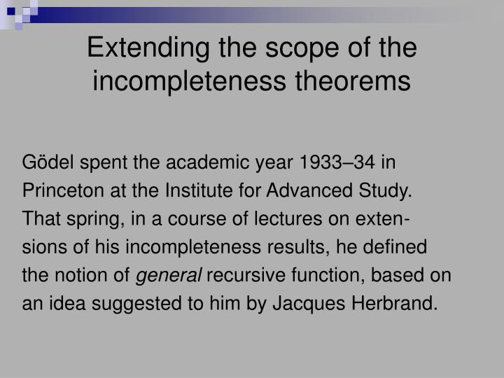 Extending the scope of the incompleteness theorems