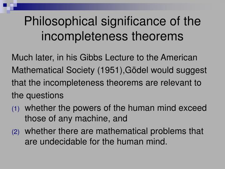 Philosophical significance of the incompleteness theorems