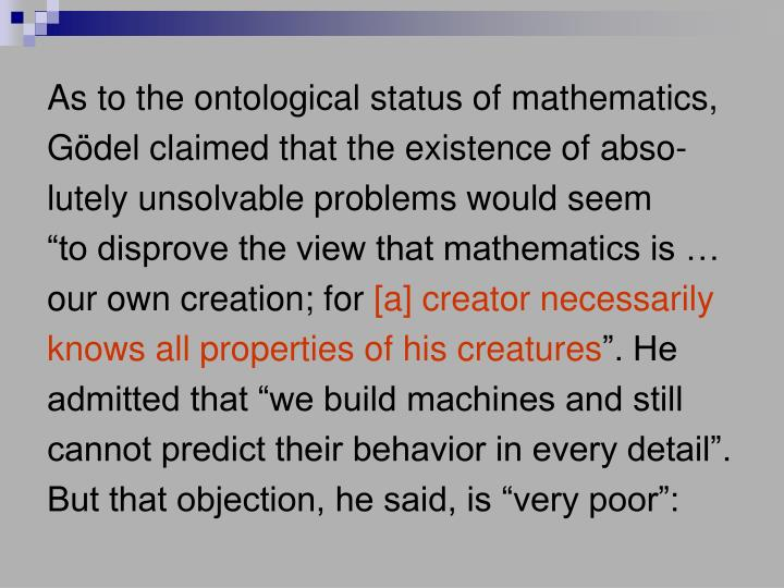 As to the ontological status of mathematics,