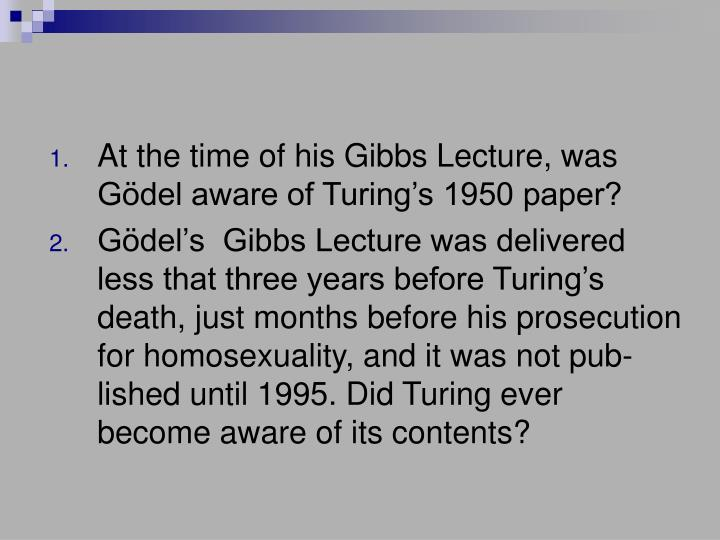At the time of his Gibbs Lecture, was Gödel aware of Turing's 1950 paper?