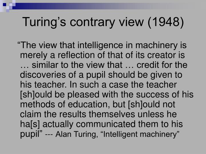 Turing's contrary view (1948)
