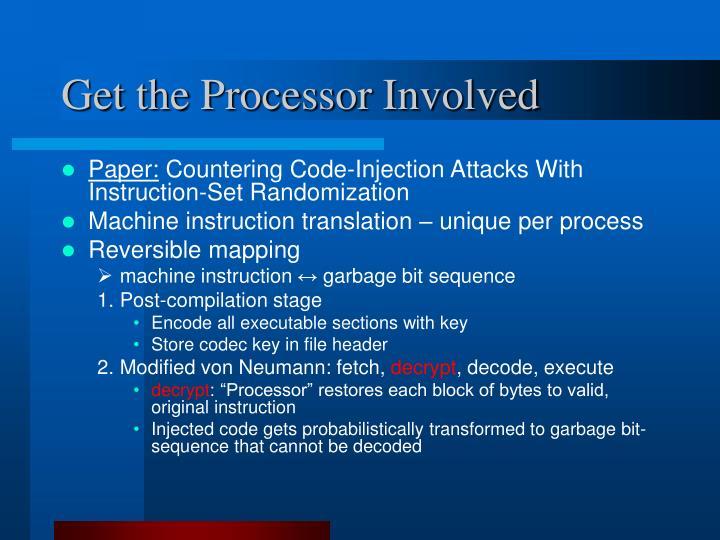 Get the Processor Involved