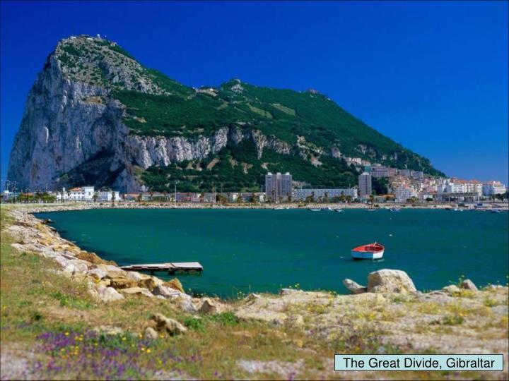 The Great Divide, Gibraltar