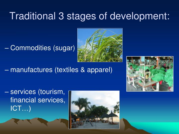 Traditional 3 stages of development: